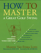 How to Master a Great Golf Swing