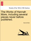 The Works Of Hannah More Including Several Pieces Never Before Published Vol XII A New Edition