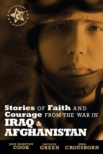 Stories of Faith and Courage from the War in Iraq & Afghanistan - Jane Hampton Cook, John Croushorn & Jocelyn Green book cover