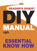 Reader's Digest DIY Manual - Essential Know How