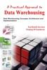 A Practical Approach To Data Warehousing