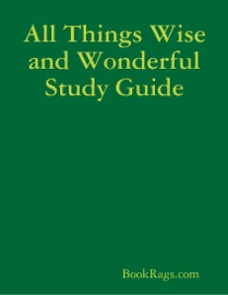 ALL THINGS WISE AND WONDERFUL STUDY GUIDE