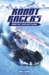 Robot Racers Arctic Adventure