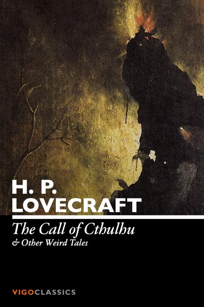 The Call Of Cthulhu And Other Weird Tales By HP Lovecraft On IBooks