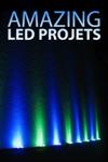 Amazing LED Projects