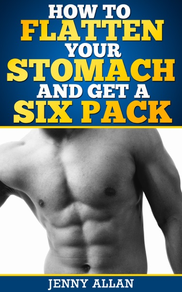 How To Flatten Your Stomach and Get Six Pack Abs - Jenny Allan book cover