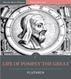 Plutarchs Lives Life Of Pompey The Great