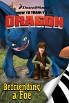 How To Train Your Dragon Befriending A Foe