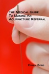 The Medical Guide To Making An Acupuncture Referral