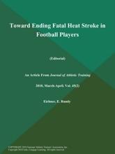 Toward Ending Fatal Heat Stroke In Football Players (Editorial)