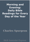 Morning And Evening Daily Bible Readings For Every Day Of The Year