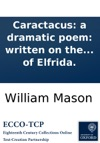 Caractacus A Dramatic Poem Written On The Model Of The Ancient Greek Tragedy By The Author Of Elfrida