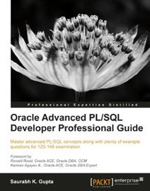 Oracle Advanced PL/SQL Developer Professional Guide - Saurabh K. Gupta
