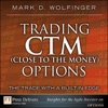Trading CTM Close To The Money Options The Trade With A Built-in Edge