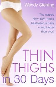 Thin Thighs in 30 Days da Wendy Stehling