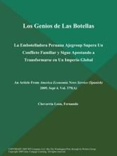 Los Genios De Las Botellas: La Embotelladora Peruana Ajegroup Supera Un Conflicto Familiar Y Sigue Apostando A Transformarse En Un Imperio Global