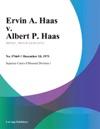 Ervin A Haas V Albert P Haas