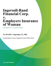 Ingersoll-Rand Financial Corp. v. Employers Insurance of Wausau