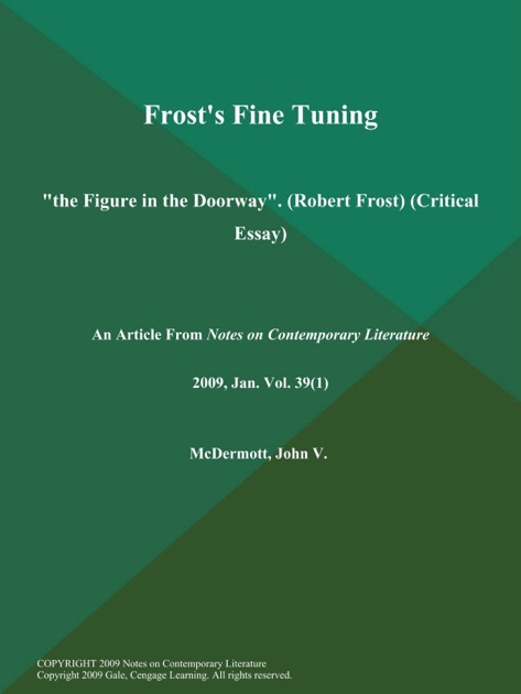 Frosts Fine Tuning The Figure In The Doorway Robert Frost  Frosts Fine Tuning The Figure In The Doorway Robert Frost Critical  Essay By Notes On Contemporary Literature On Apple Books