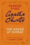 The House At Shiraz