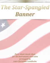 The Star-Spangled Banner: Pure Sheet Music Duet For Eb Instrument And Tuba Arranged By Lars Christian Lundholm