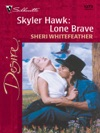 Skyler Hawk Lone Brave