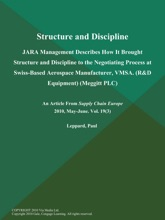 Structure and Discipline: JARA Management Describes How It Brought Structure and Discipline to the Negotiating Process at Swiss-Based Aerospace Manufacturer, VMSA (R&D Equipment) (Meggitt PLC)
