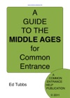 A Guide To The Middle Ages For Common Entrance