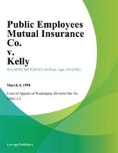 Public Employees Mutual Insurance Co. V. Kelly