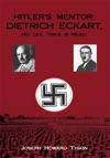 Hitlers Mentor  Dietrich Eckart His Life Times  Milieu