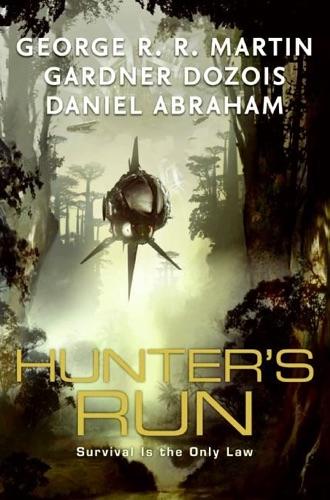 George R.R. Martin, Gardner Dozois & Daniel Abraham - Hunter's Run