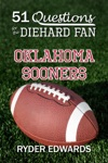 51 Questions For The Diehard Fan Oklahoma Sooners