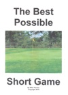 The Best Possible Short Game