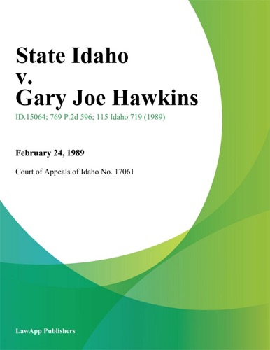 Court of Appeals of Idaho - State Idaho v. Gary Joe Hawkins