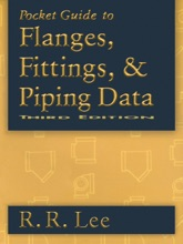 Pocket Guide to Flanges, Fittings, and Piping Data (Enhanced Edition)