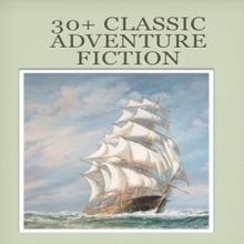 30+ classic Adventure Fiction by Edgar Rice Burroughs ,JOHN BUCHAN,H. RIDER HAGGARD,Robert Louis Stevenson,BARONESS ORCZY,Etc.