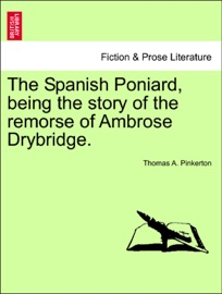 The Spanish Poniard Being The Story Of The Remorse Of Ambrose Drybridge