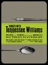 Dinner With Tennessee Williams