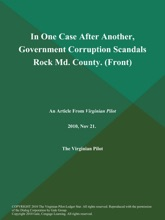 In One Case After Another, Government Corruption Scandals Rock MD. County (Front)