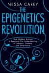 The Epigenetics Revolution