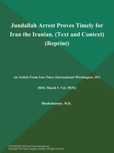 Jundallah Arrest Proves Timely For Iran The Iranian (Text And Context) (Reprint)
