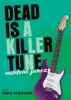 Dead Is a Killer Tune