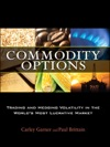 Commodity Options Trading And Hedging Volatility In The WorldTs Most Lucrative Market