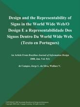 Design and the Representability of Signs in the World Wide Web/O Design E a Representabilidade Dos Signos Dentro Da World Wide Web (Texto en Portugues)
