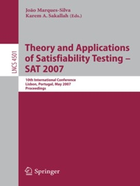 THEORY AND APPLICATIONS OF SATISFIABILITY TESTING - SAT 2007