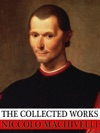 The Collected Works Of Niccolo Machiavelli