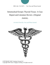 Download Intratracheal Ectopic Thyroid Tissue: A Case Report and Literature Review. (Original Article).