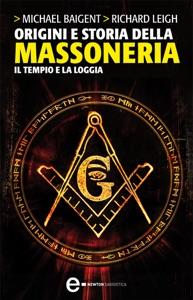 Origini e storia della massoneria. Il Tempio e la Loggia Book Cover