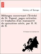 Mélanges Concernant L'Évêché De St. Papoul, Pages Extraites Et Traduites D'un Manuscrit Du Quinzième Siècle, Par H. H. De B.