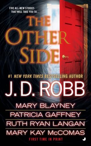 J. D. Robb, Mary Blayney, Patricia Gaffney, Ruth Ryan Langan & Mary Kay Mccomas - The Other Side